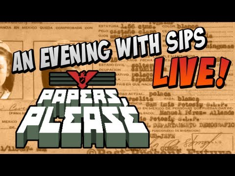 An Evening With Sips - Papers, Please