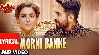 Morni Banke Al Badhaai Ho Guru Randhawa Tanishk Bagchi Neha Kakkar Ayushmann K Sanya M