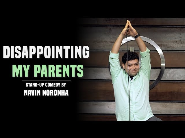 Disappointing My Parents  Stand-Up Comedy by Navin Noronha