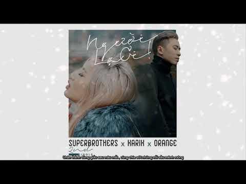 Người Lạ Ơi | Superbrothers x Karik x Orange | Video Lyrics | karik