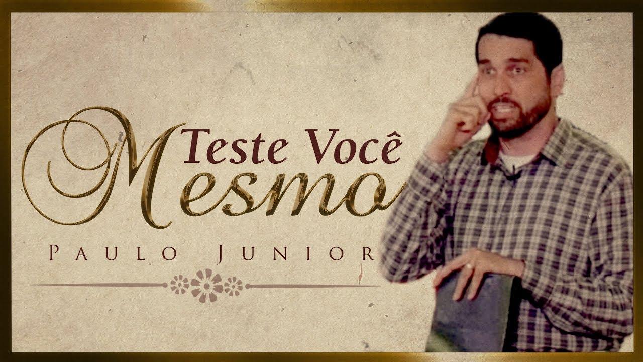 Teste Você Mesmo - Paulo Junior
