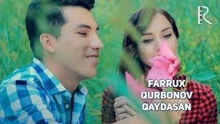 Farrux Qurbonov - Qaydasan | Фаррух Курбонов - Кайдасан