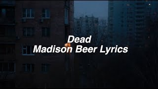 Download Lagu Dead || Madison Beer Lyrics Gratis STAFABAND