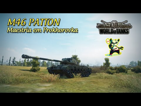 World of Tanks - M46 Patton - Maestria em Prokhorovka
