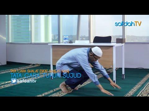 Tata Cara & Sifat Shalat Nabi: Cara Turun Untuk Sujud - Ustadz Badru Salam, Lc