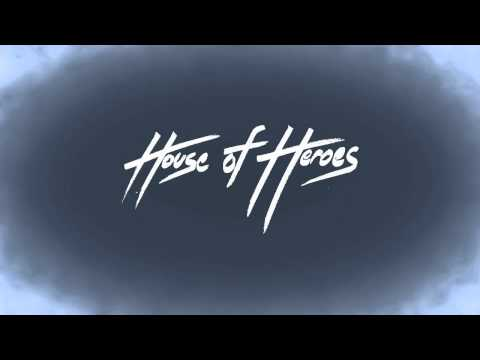 House Of Heroes - Stay