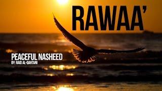 Rawaa' Beautiful Nasheed By Raid al-Qahtani