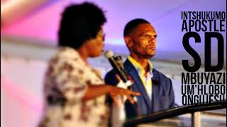 INTSHUKUMO (Apostle SD Mbuyazi ) Umhlobo onguJesu