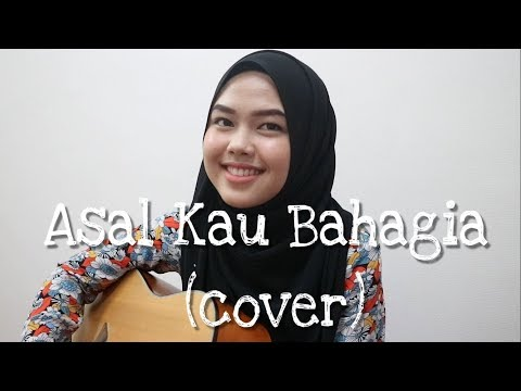 Asal Kau Bahagia - Armada Band (cover by Sheryl Shazwanie)