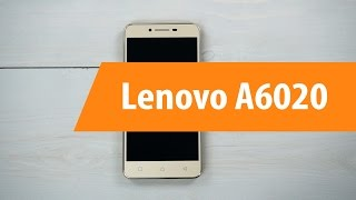 Распаковка Lenovo A6020 / Unboxing Lenovo A6020
