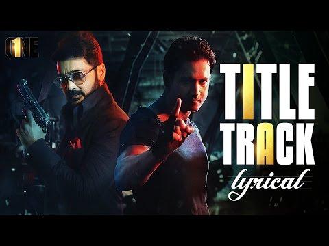 One Title Track | Lyrical Video | Prosenjit | Yash | Birsa | Vishal Dadlani | Raftaar | Arindom