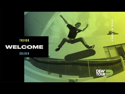 Dew Tour 2017 Pro Street Welcome Trevor Colden
