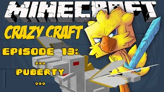 Minecraft Crazy Craft Episode 13: ...puberty...