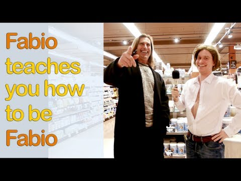 Fabio Teaches You How to be Fabio