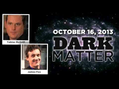 Tobias McGriff / James Fox - Art Bell's Dark Matter - October 16 2013 - Dark Matter -  10-16-13