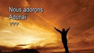 Nous adorons Adonaï - 777 [avec paroles]