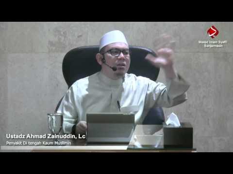 Penyakit Di Tengah Kaum Muslimin - Ustadz Ahmad Zainuddin, Lc