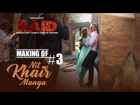 Making Of Nit Khair Manga Song || RAID | Ajay Devgn | Ileana D'Cruz