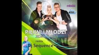 Piękni i Młodzi - Jedno słowo (DJ Sequence Extended Remix)