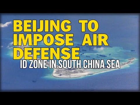 BEIJING TO IMPOSE AIR DEFENSE ID ZONE IN SOUTH CHINA SEA