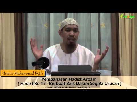 Ust. Muhammad Rofi'i - Pembahasan Hadist Arbain Ke 17 (Berbuat Baik Dalam Segala Urusan)