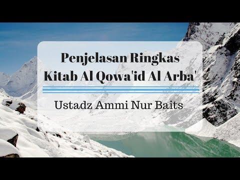 Ustadz Ammi Nur Baits - Penjelasan Ringkas Al Qowaid Al Arba'