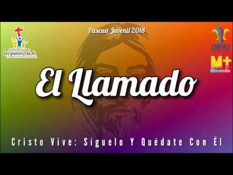 El Llamado - Canto Pascua Oficial 2018