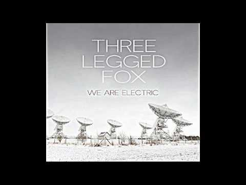 Three Legged Fox - My Satellite