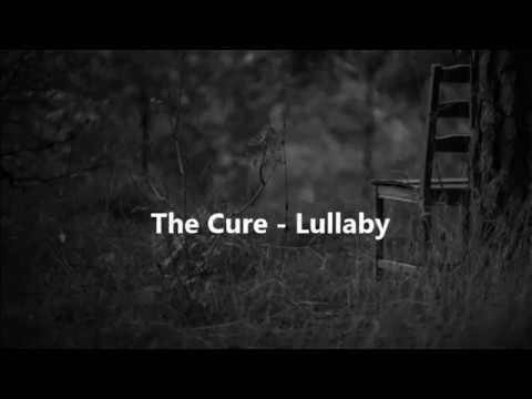The Cure - Lullaby (lyrics)