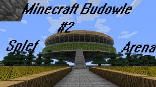 Minecraft Budowle #S01E02 Splef Arena + SAVE