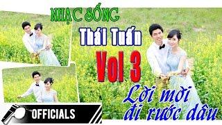 Nhạc Sống Thái Tuấn (Vol 03) - Album lời mời đi rước dâu - Nhạc Sống đám cưới hay nhất