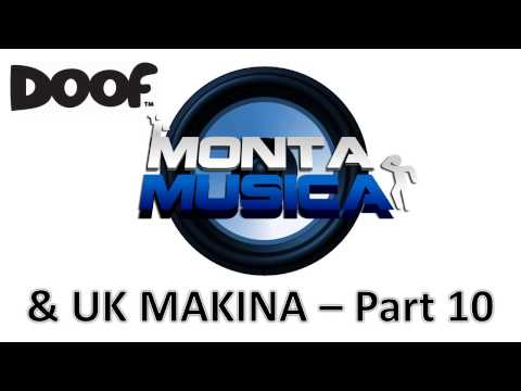 Doof - Monta Musica & UK Makina Mix - Part 10 - 2015