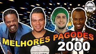OS MELHORES PAGODES ANOS 2000 | Pagodeiro Citou