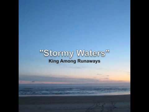 King Among Runaways - Stormy Waters