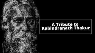 A tribute to robindronath thakur for his 156th Birthday