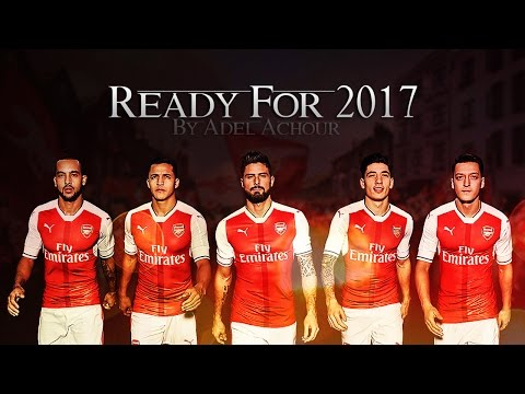 Arsenal FC - Ready for 2017 [HD]