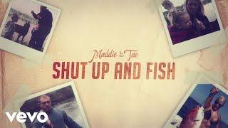 Maddie & Tae - Shut Up And Fish