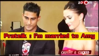 Prateik Babbar: I'm married to Amy Jackson