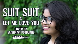 download lagu Suit Suit X Let Me Love You Hindi Medium gratis