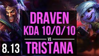 DRAVEN vs TRISTANA (ADC) ~ KDA 10/0/10, Legendary ~ EUW Master ~ Patch 8.13