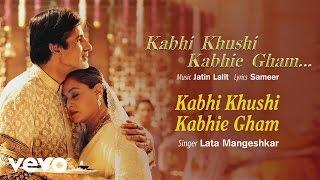 Kabhi Khushi Kabhie Gham - Official Audio Song   Lata Mangeshkar   Jatin Lalit   Sameer