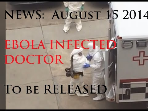 8/15/2014 -- Doctor Infected with Ebola TO BE RELEASED from Atlanta Hospital
