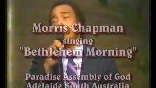 Watch Morris Chapman Bethlehem Morning video