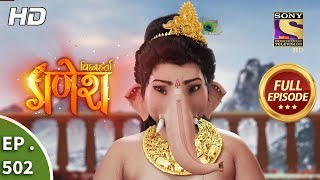 Vighnaharta Ganesh - Ep 502 - Full Episode - 24th July, 2019