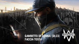 Watch dogs 2 DLC3 GAMBETTO DI DONNA - pt1 Faccia tosta