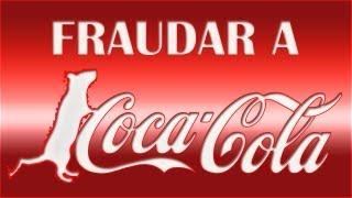 ۩ (  COMO FRAUDAR UMA GARRAFA DE COCA COLA ( FRAUDE