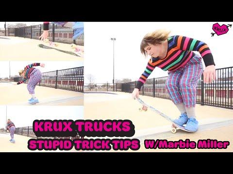Stupid Trick Tips w/ Marbie Miller | Krux Trucks