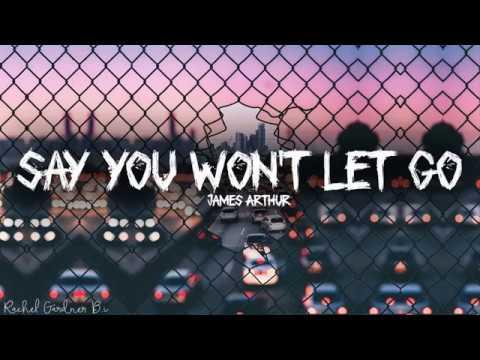 James Arthur - Say You Won& 39;t Let Go (lyrics)