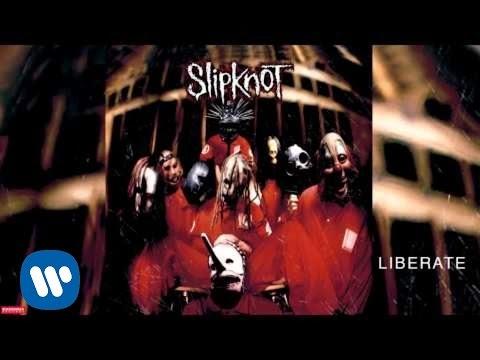 Slipknot - Liberate