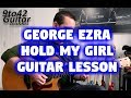 How To Play George Ezra Hold My Girl Guitar Lesson mp3